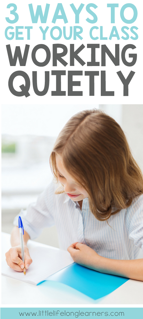 3 wayts to get your noisy class working quietly | behaviour management | rowdy classroom | quiet work | behavior expectations |