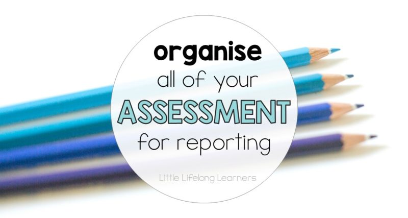 How To Organise your Assessment for Reporting