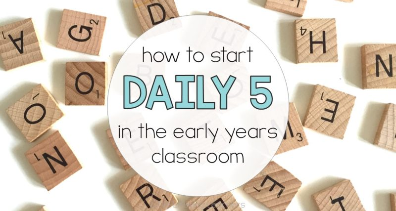 How to Start Daily 5 in the early years classroom