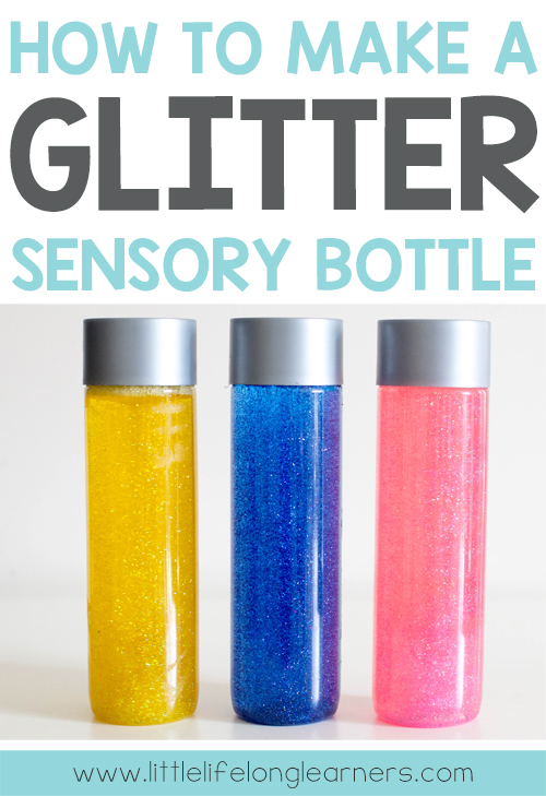 How To Make A Glitter Sensory Bottle Little Lifelong Learners